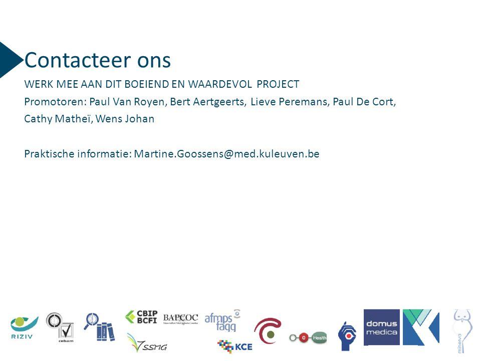Contacteer ons WERK MEE AAN DIT BOEIEND EN WAARDEVOL PROJECT Promotoren: Paul Van Royen, Bert Aertgeerts, Lieve Peremans, Paul De Cort, Cathy Matheï,