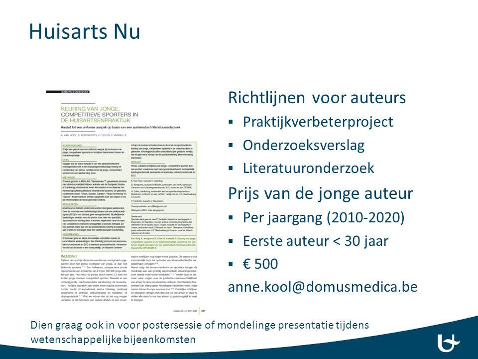 Huisarts Nu Richtlijnen voor auteurs  Praktijkverbeterproject  Onderzoeksverslag  Literatuuronderzoek Prijs van de jonge auteur  Per jaargang (201
