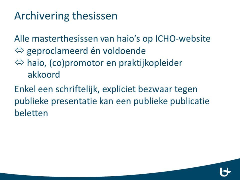 Archivering thesissen Alle masterthesissen van haio's op ICHO-website  geproclameerd én voldoende  haio, (co)promotor en praktijkopleider akkoord En