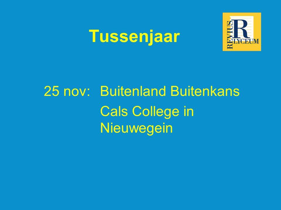 Tussenjaar 25 nov:Buitenland Buitenkans Cals College in Nieuwegein