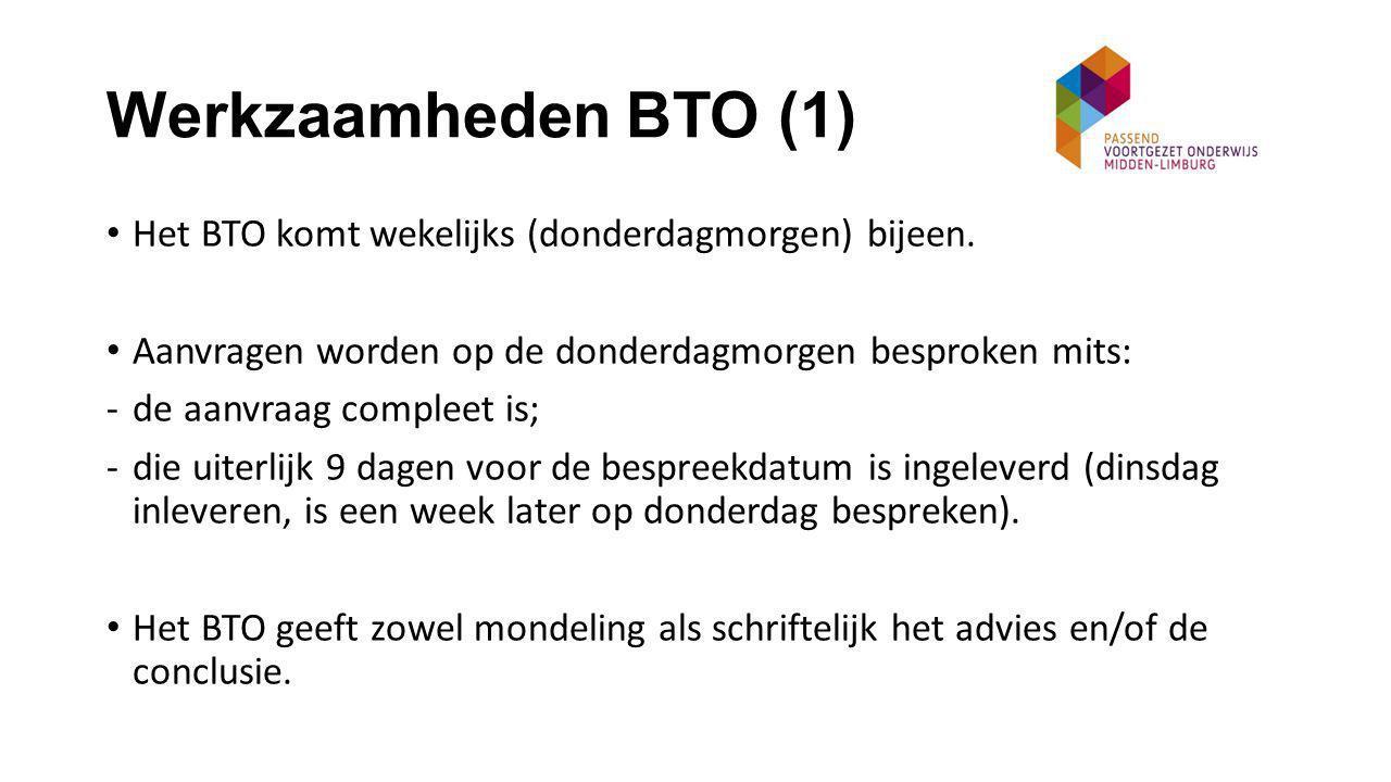 Werkzaamheden BTO (1) Het BTO komt wekelijks (donderdagmorgen) bijeen.