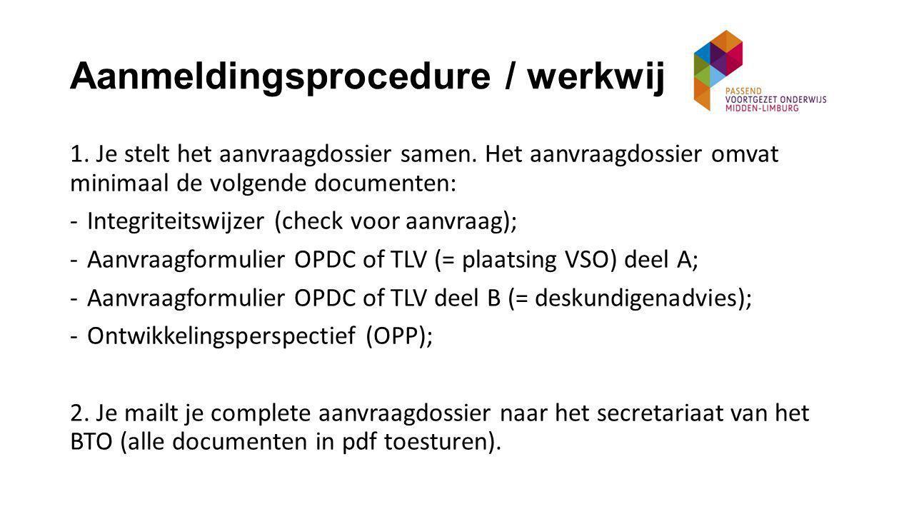 Aanmeldingsprocedure / werkwijze (1) 1. Je stelt het aanvraagdossier samen.