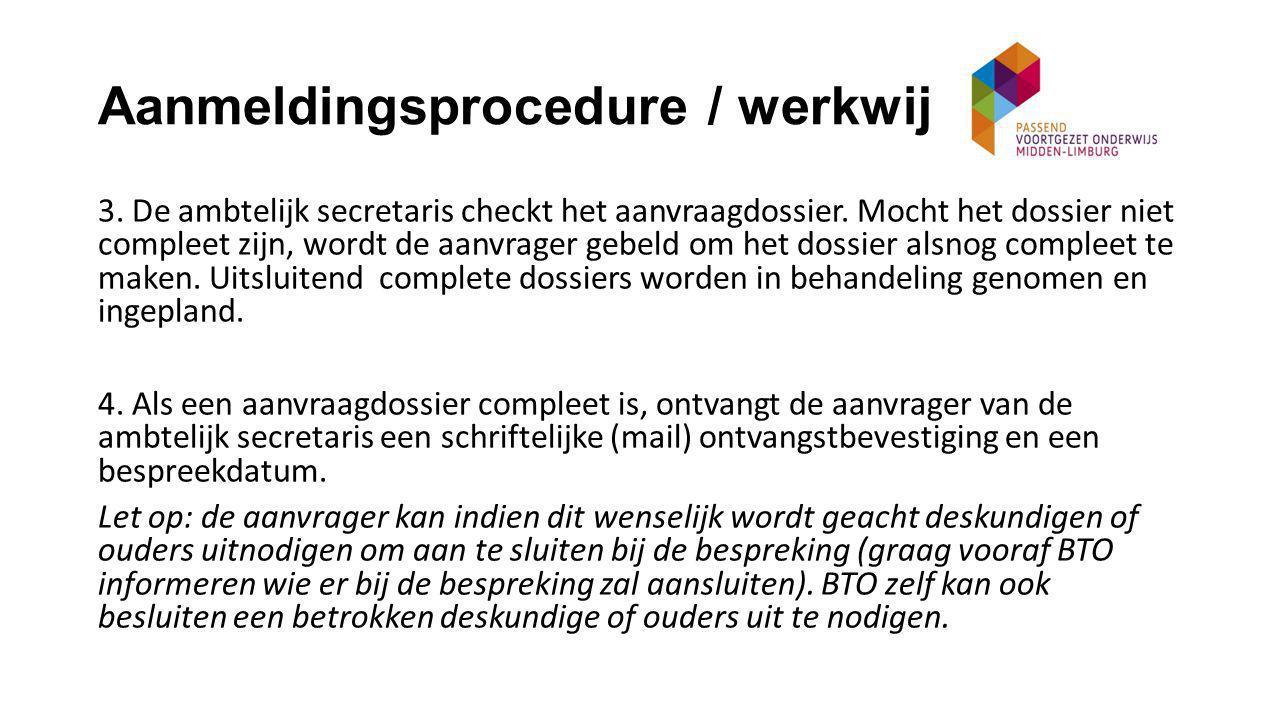 Aanmeldingsprocedure / werkwijze (2) 3. De ambtelijk secretaris checkt het aanvraagdossier.