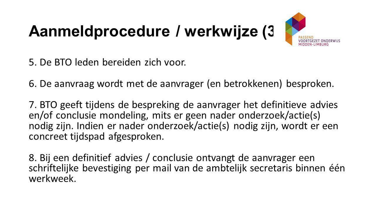 Aanmeldprocedure / werkwijze (3) 5. De BTO leden bereiden zich voor.