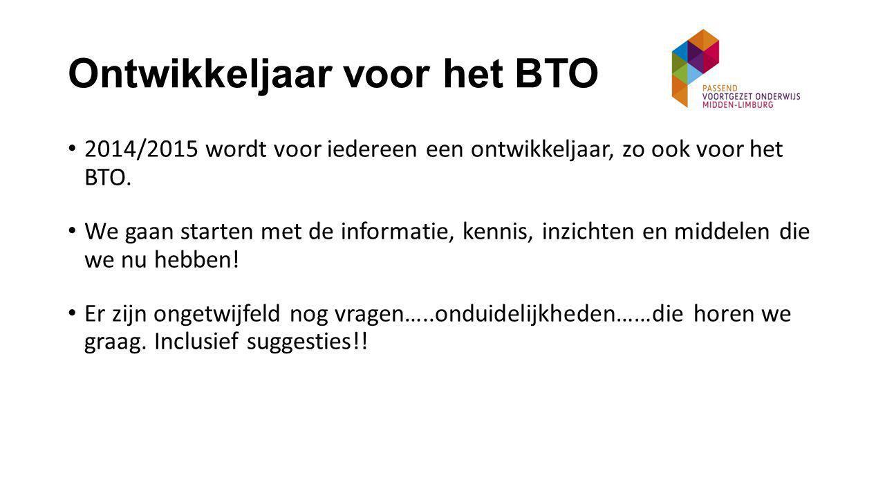 Ontwikkeljaar voor het BTO 2014/2015 wordt voor iedereen een ontwikkeljaar, zo ook voor het BTO.