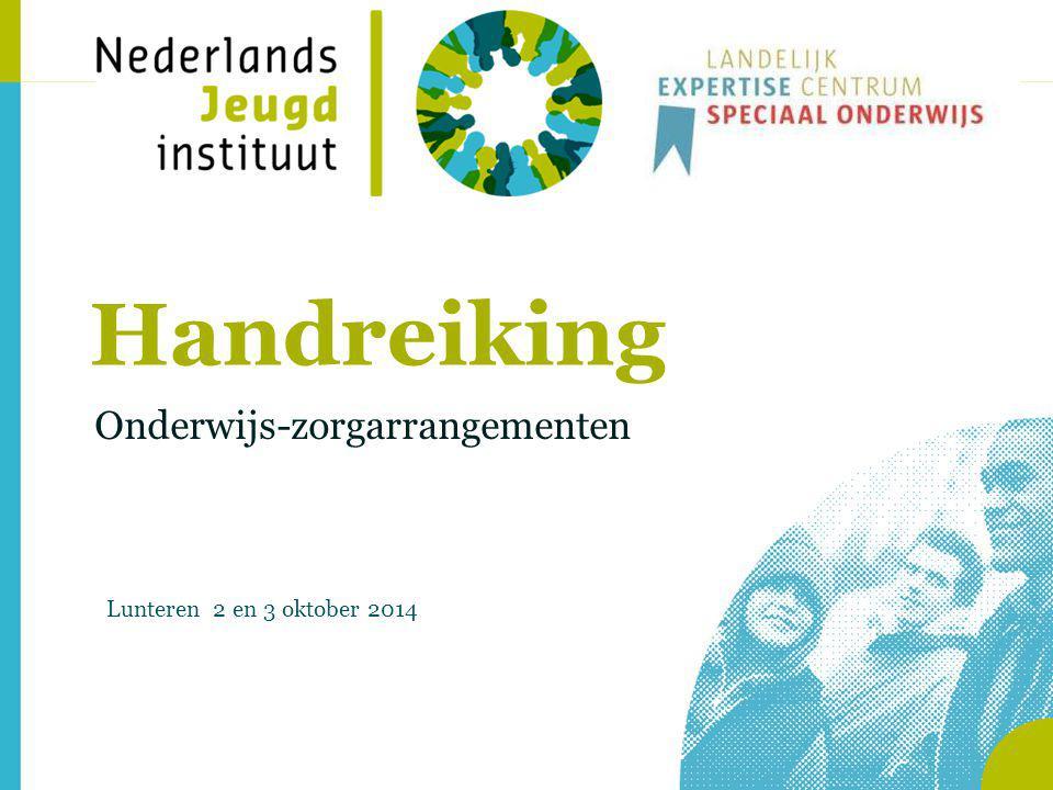 Handreiking Onderwijs-zorgarrangementen Lunteren 2 en 3 oktober 2014