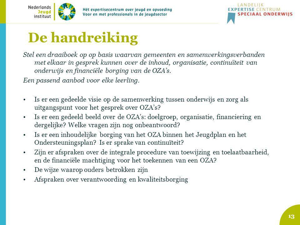 De handreiking Stel een draaiboek op op basis waarvan gemeenten en samenwerkingsverbanden met elkaar in gesprek kunnen over de inhoud, organisatie, continuïteit van onderwijs en financiële borging van de OZA's.