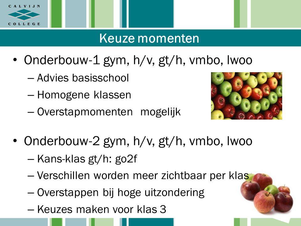 Keuze momenten Onderbouw-1 gym, h/v, gt/h, vmbo, lwoo – Advies basisschool – Homogene klassen – Overstapmomenten mogelijk Onderbouw-2 gym, h/v, gt/h,
