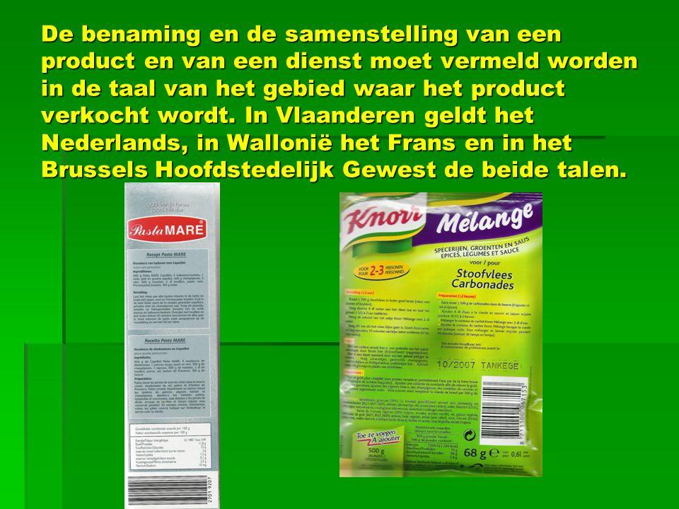 Benaming, samenstelling en etikettering van de producten en van de diensten.