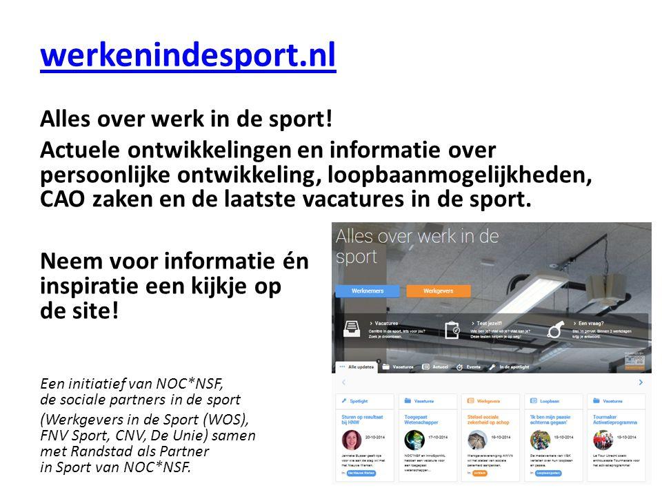 werkenindesport.nl Alles over werk in de sport! Actuele ontwikkelingen en informatie over persoonlijke ontwikkeling, loopbaanmogelijkheden, CAO zaken