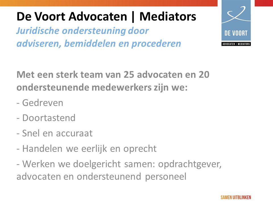 Met een sterk team van 25 advocaten en 20 ondersteunende medewerkers zijn we: - Gedreven - Doortastend - Snel en accuraat - Handelen we eerlijk en oprecht - Werken we doelgericht samen: opdrachtgever, advocaten en ondersteunend personeel De Voort Advocaten | Mediators Juridische ondersteuning door adviseren, bemiddelen en procederen