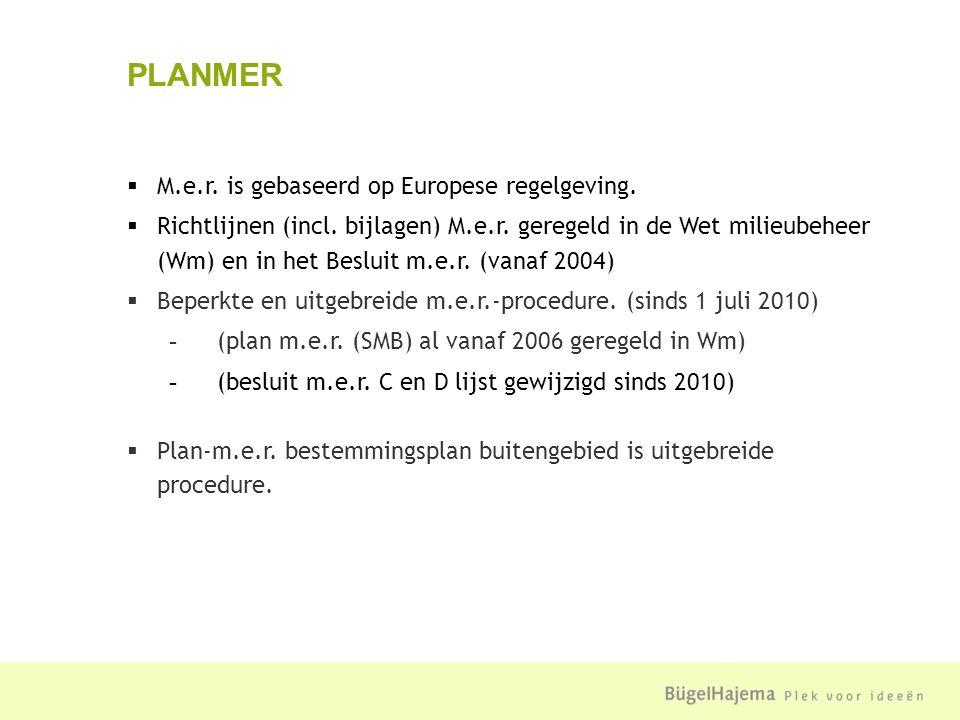  M.e.r. is gebaseerd op Europese regelgeving.  Richtlijnen (incl.