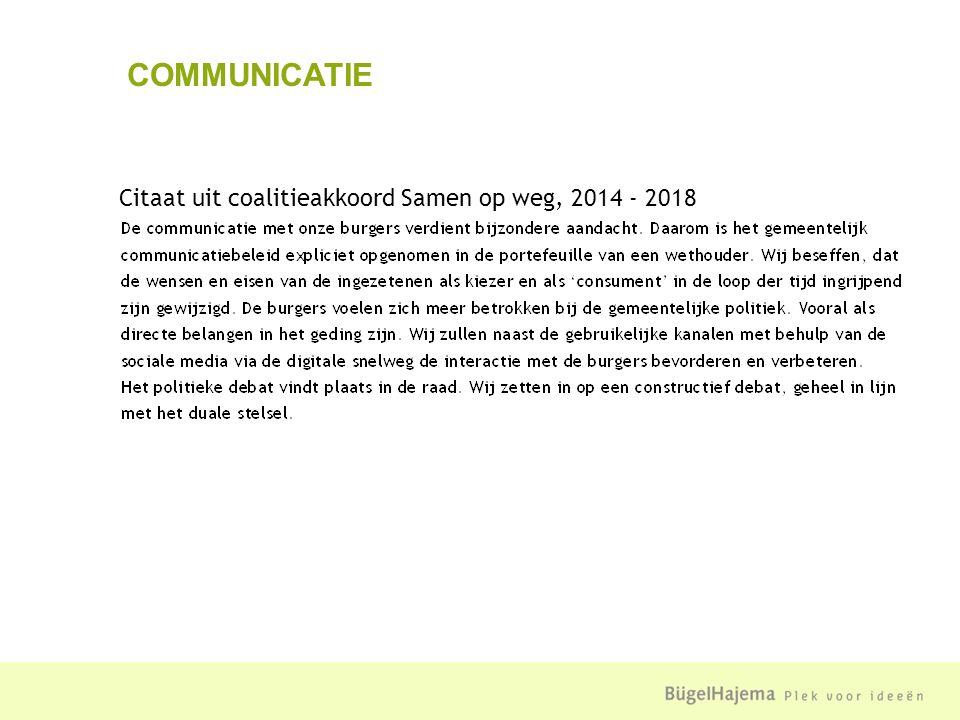 COMMUNICATIE Citaat uit coalitieakkoord Samen op weg, 2014 - 2018