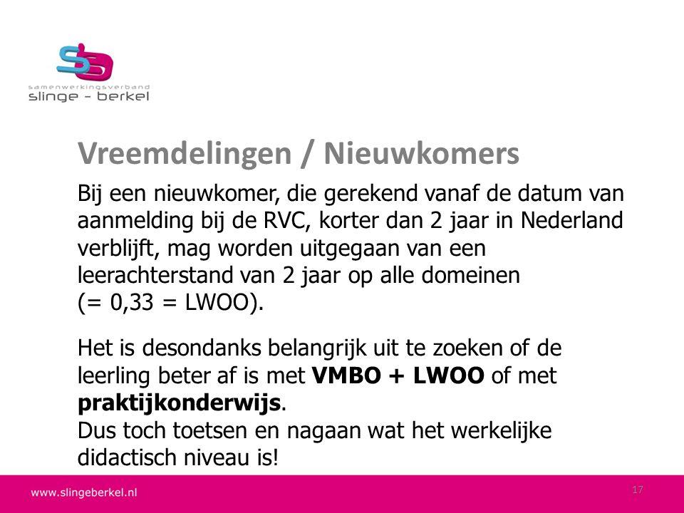 Vreemdelingen / Nieuwkomers Bij een nieuwkomer, die gerekend vanaf de datum van aanmelding bij de RVC, korter dan 2 jaar in Nederland verblijft, mag w