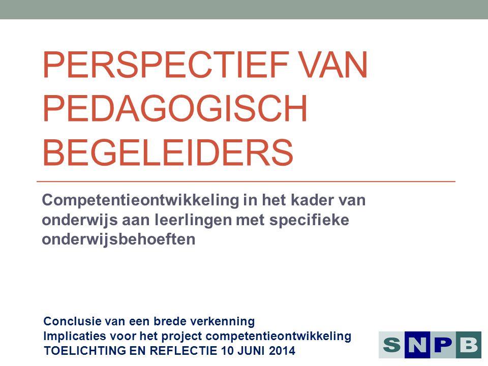 PERSPECTIEF VAN PEDAGOGISCH BEGELEIDERS Competentieontwikkeling in het kader van onderwijs aan leerlingen met specifieke onderwijsbehoeften Conclusie
