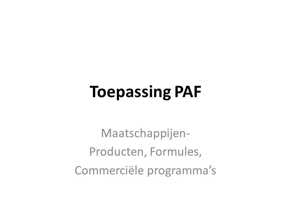 Toepassing PAF Maatschappijen- Producten, Formules, Commerciële programma's