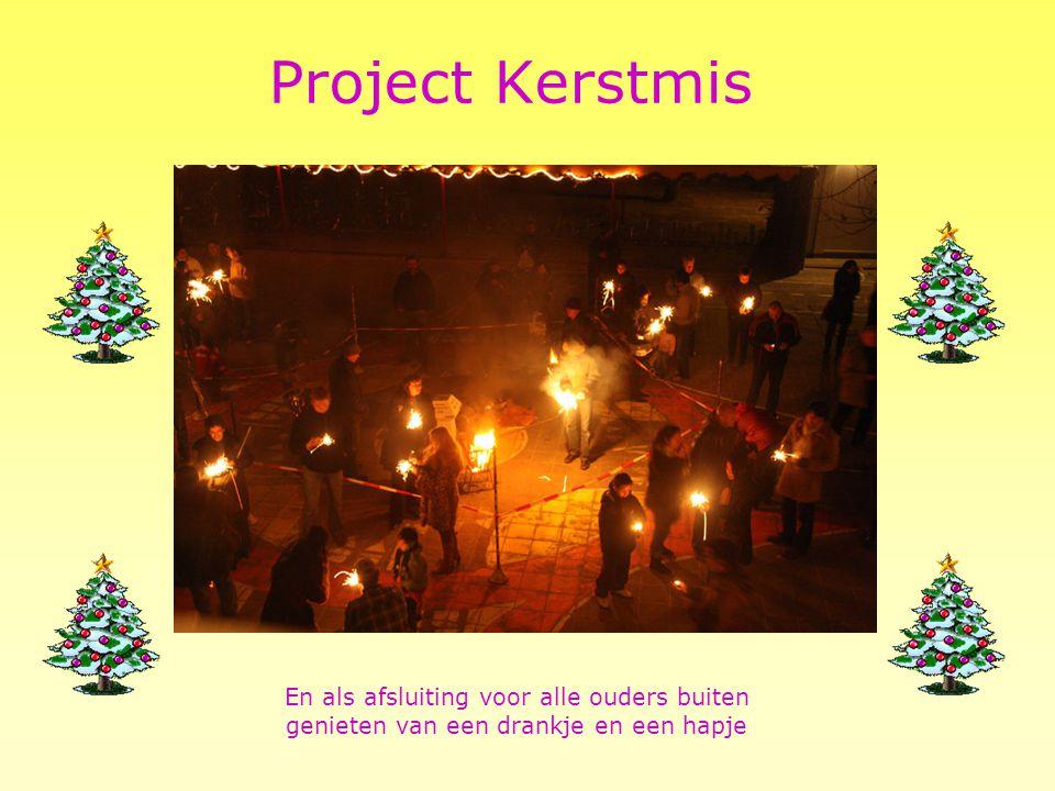 Project Kerstmis Ieder jaar is er een supergezellig Kerstdiner. Iedereen brengt iets lekkers mee