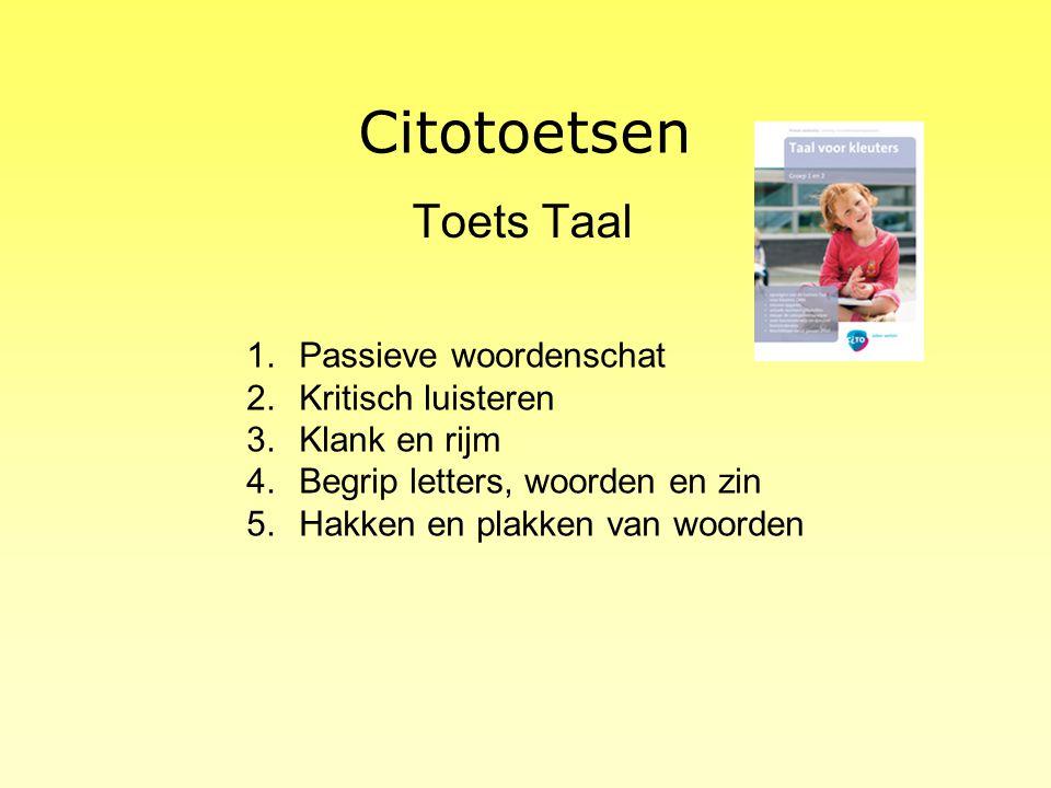 Citotoetsen Toets rekenen 1.Kleuren kennen 2.Sorteren 3.Hoeveelheden 4.Rangschikken 5.Aantal of volgorde bepalen 6.Meten en wegen 7.Lichaamsdelen en houdingen 8.Dagen van de week 9.Tijd 10.begrippen