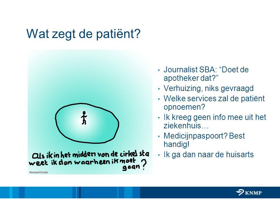 """Wat zegt de patiënt? Journalist SBA: """"Doet de apotheker dat?"""" Verhuizing, niks gevraagd Welke services zal de patiënt opnoemen? Ik kreeg geen info mee"""