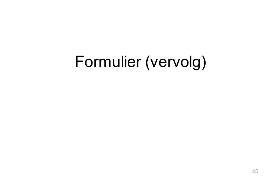 40 Formulier (vervolg)