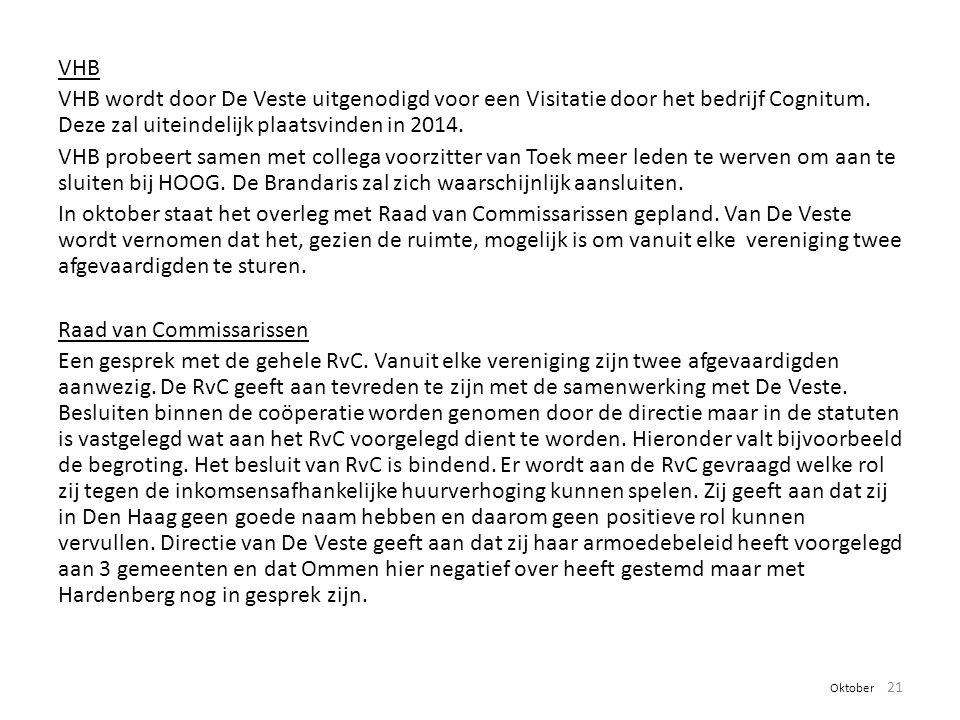 VHB VHB wordt door De Veste uitgenodigd voor een Visitatie door het bedrijf Cognitum. Deze zal uiteindelijk plaatsvinden in 2014. VHB probeert samen m