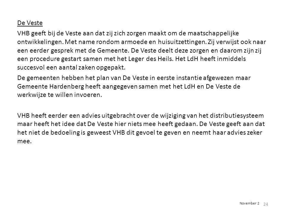 De Veste VHB geeft bij de Veste aan dat zij zich zorgen maakt om de maatschappelijke ontwikkelingen. Met name rondom armoede en huisuitzettingen. Zij