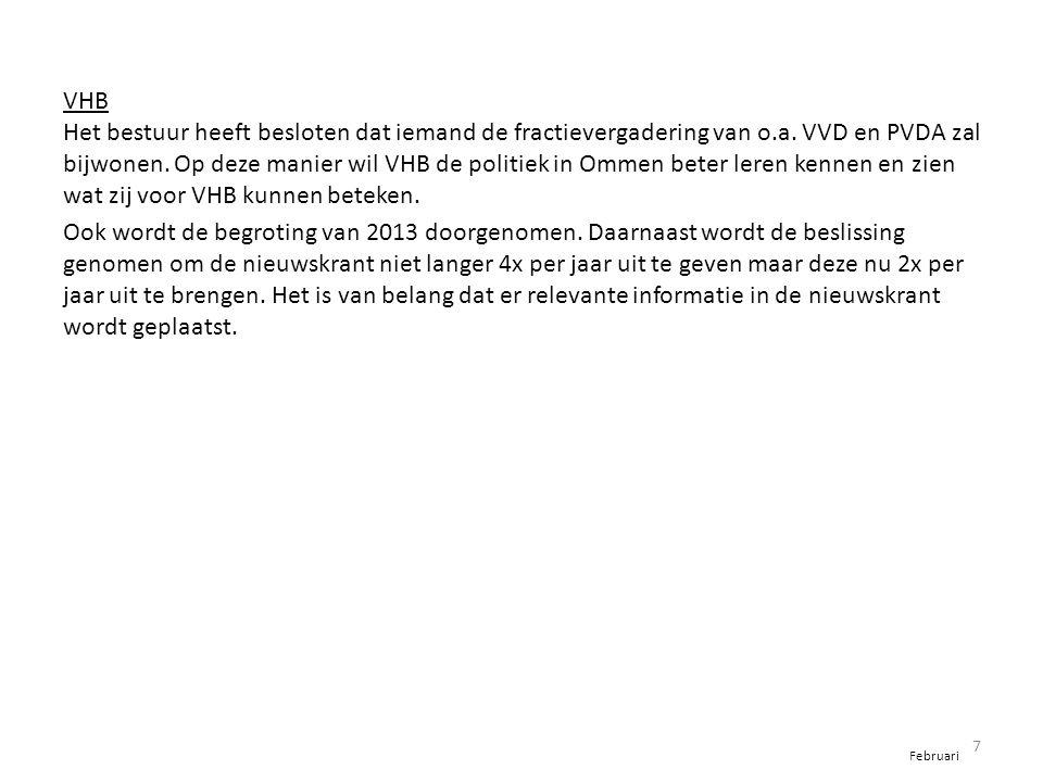 VHB Het bestuur heeft besloten dat iemand de fractievergadering van o.a. VVD en PVDA zal bijwonen. Op deze manier wil VHB de politiek in Ommen beter l