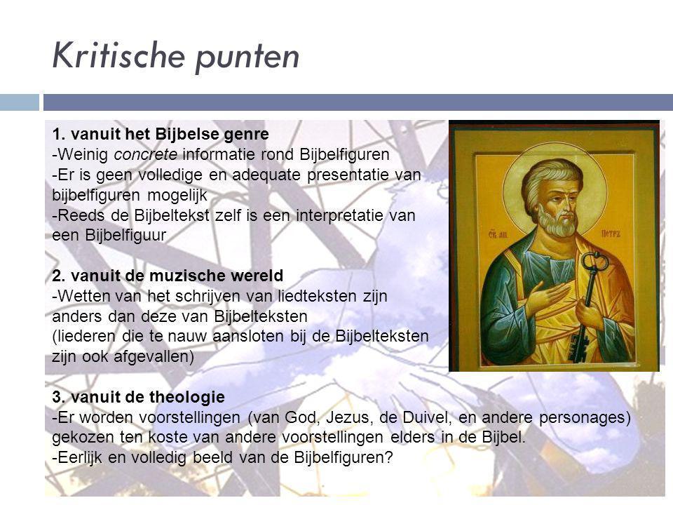Kritische punten 1. vanuit het Bijbelse genre -Weinig concrete informatie rond Bijbelfiguren -Er is geen volledige en adequate presentatie van bijbelf