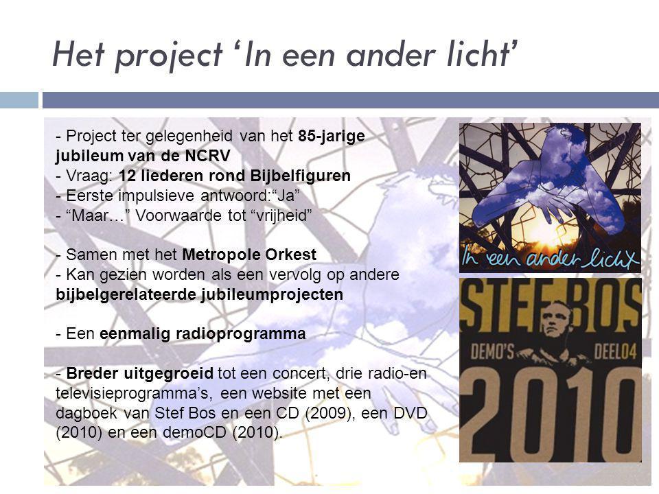 Het project 'In een ander licht' - Project ter gelegenheid van het 85-jarige jubileum van de NCRV - Vraag: 12 liederen rond Bijbelfiguren - Eerste imp