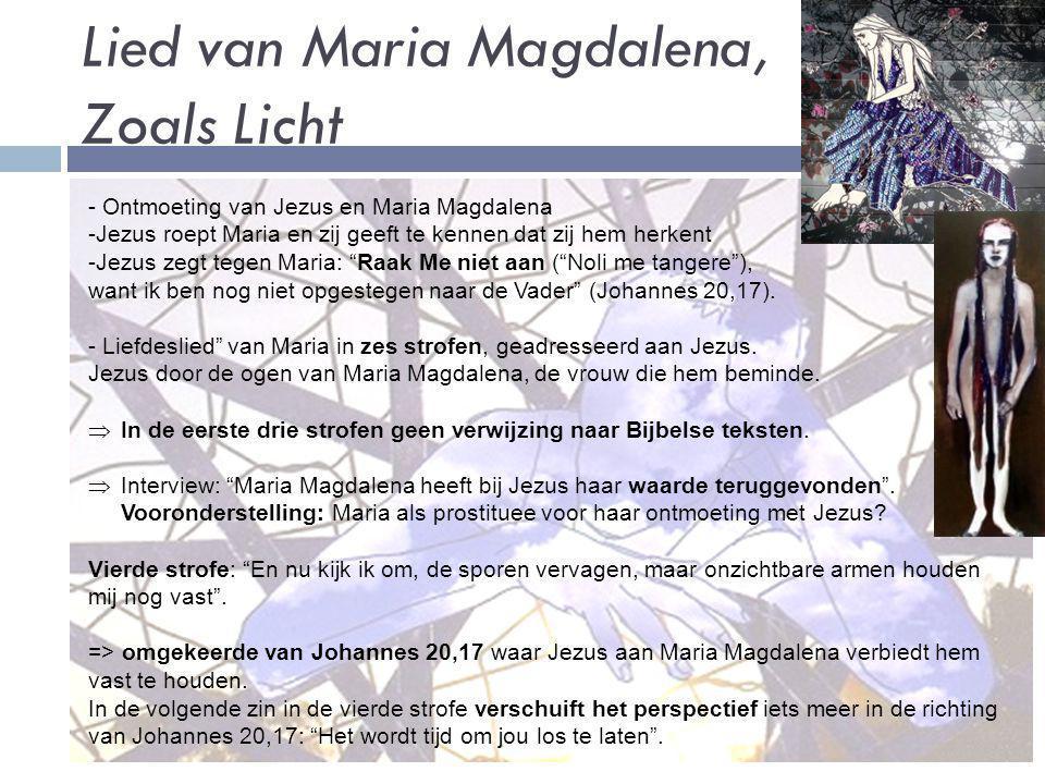 Lied van Maria Magdalena, Zoals Licht - Ontmoeting van Jezus en Maria Magdalena -Jezus roept Maria en zij geeft te kennen dat zij hem herkent -Jezus z
