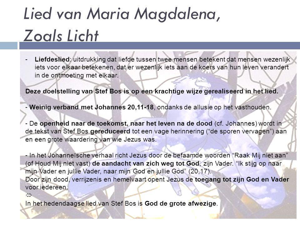 Lied van Maria Magdalena, Zoals Licht -Liefdeslied: uitdrukking dat liefde tussen twee mensen betekent dat mensen wezenlijk iets voor elkaar betekenen