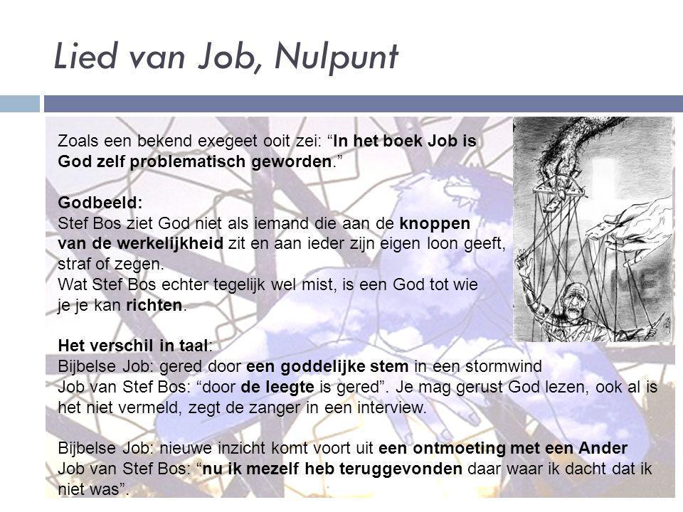 """Lied van Job, Nulpunt Zoals een bekend exegeet ooit zei: """"In het boek Job is God zelf problematisch geworden."""" Godbeeld: Stef Bos ziet God niet als ie"""