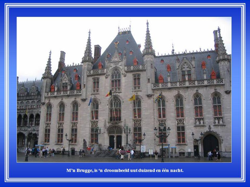 M'n Brugge, is 'n droombeeld uut duizend en één nacht.