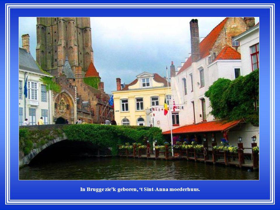 In Brugge zie'k geboren, 't Sint-Anna moederhuus.