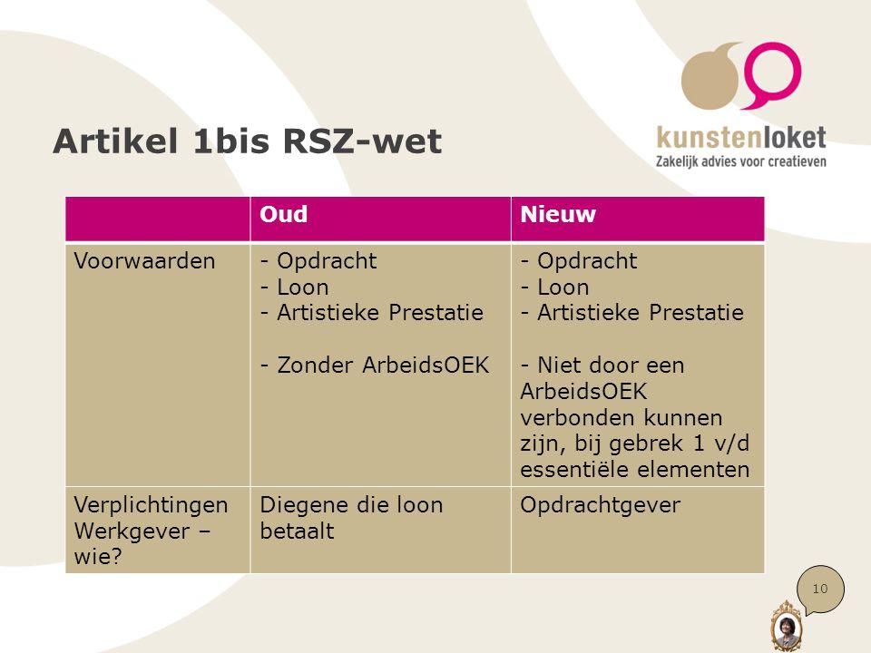 Artikel 1bis RSZ-wet 10 OudNieuw Voorwaarden- Opdracht - Loon - Artistieke Prestatie - Zonder ArbeidsOEK - Opdracht - Loon - Artistieke Prestatie - Ni
