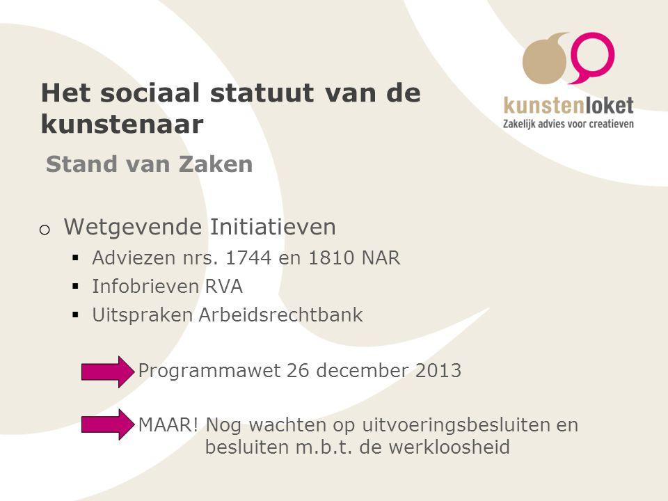 Het sociaal statuut van de kunstenaar Stand van Zaken o Wetgevende Initiatieven  Adviezen nrs.