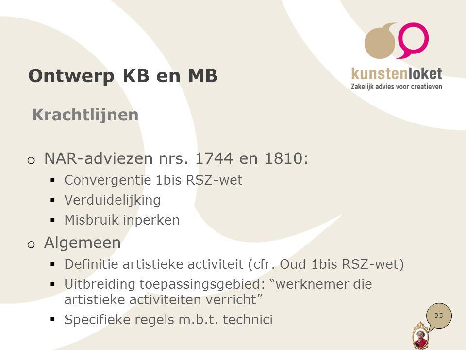 Ontwerp KB en MB Krachtlijnen o NAR-adviezen nrs. 1744 en 1810:  Convergentie 1bis RSZ-wet  Verduidelijking  Misbruik inperken o Algemeen  Definit