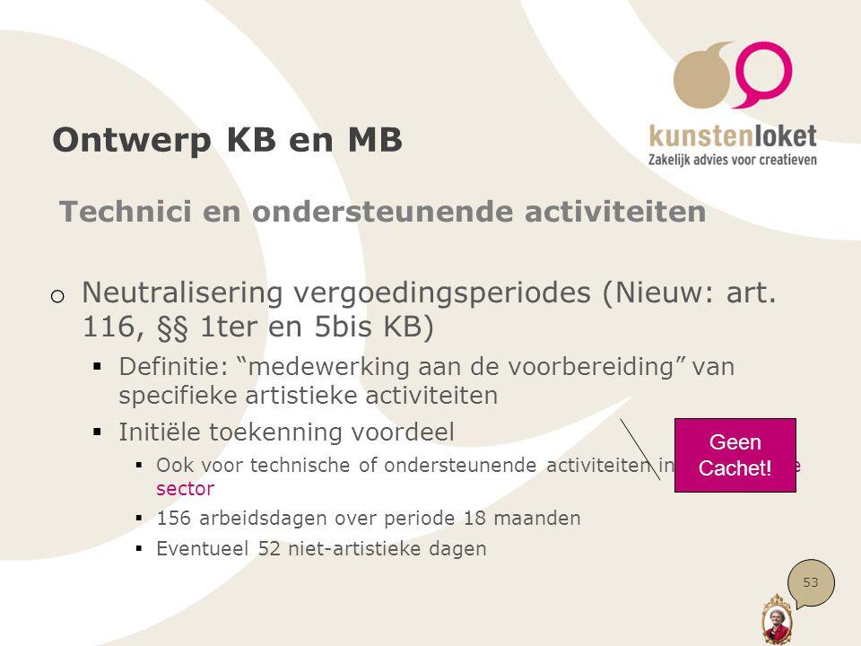 """Ontwerp KB en MB Technici en ondersteunende activiteiten o Neutralisering vergoedingsperiodes (Nieuw: art. 116, §§ 1ter en 5bis KB)  Definitie: """"mede"""