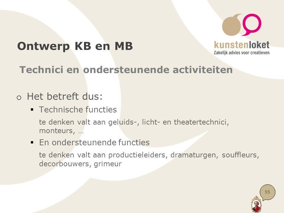 Ontwerp KB en MB Technici en ondersteunende activiteiten o Het betreft dus:  Technische functies te denken valt aan geluids-, licht- en theatertechni
