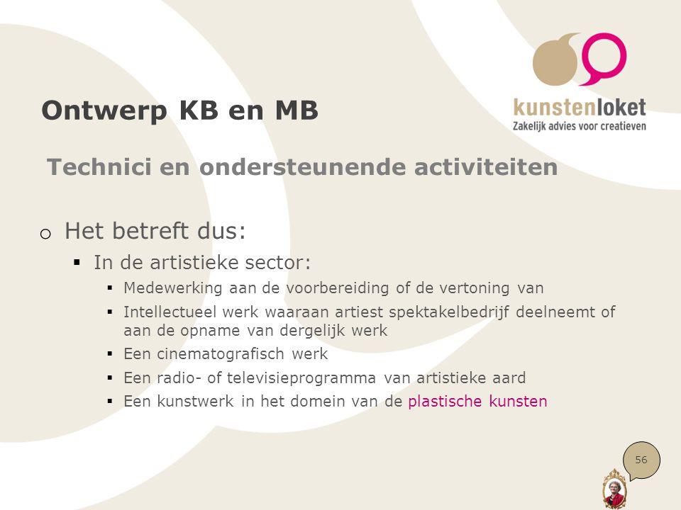 Ontwerp KB en MB Technici en ondersteunende activiteiten o Het betreft dus:  In de artistieke sector:  Medewerking aan de voorbereiding of de verton