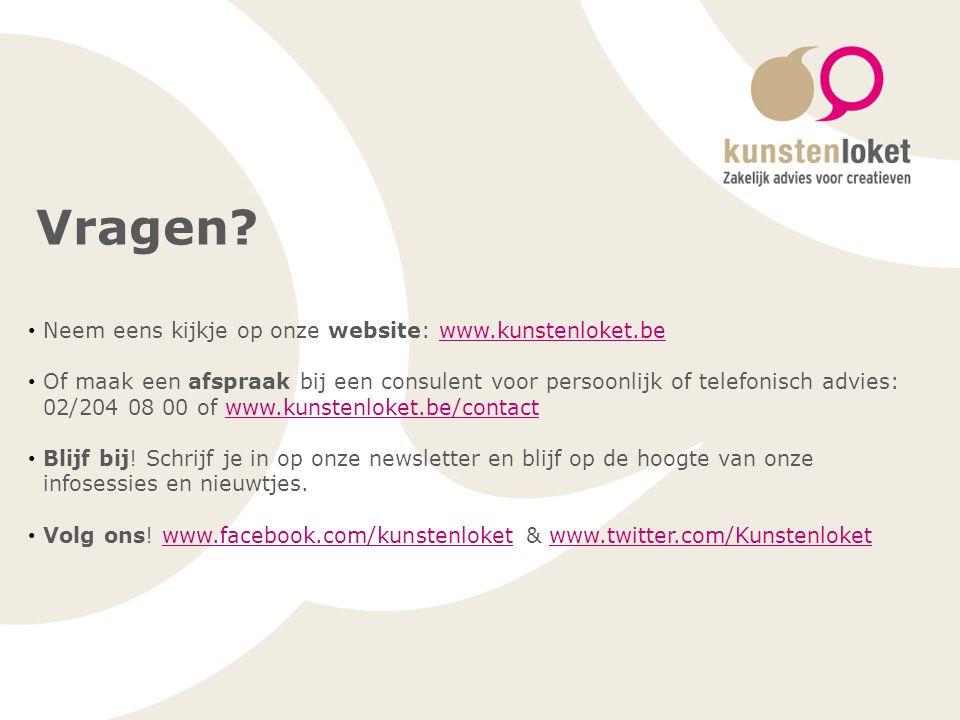 Vragen? Neem eens kijkje op onze website: www.kunstenloket.bewww.kunstenloket.be Of maak een afspraak bij een consulent voor persoonlijk of telefonisc