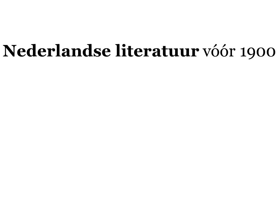 Nederlandse literatuur vóór 1900 overzicht  De rederijkers  Inleiding (algemeen; refrein)  De literaire receptie van rederijkersgedichten: NIET  Anthonis de Roovere  Elckerlijc  Mariken van Nieumeghen