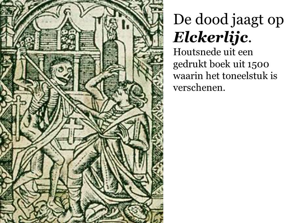 De dood jaagt op Elckerlijc. Houtsnede uit een gedrukt boek uit 1500 waarin het toneelstuk is verschenen.