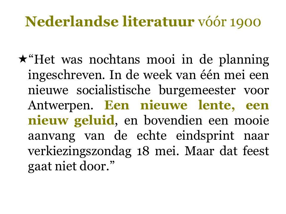 """Nederlandse literatuur vóór 1900  """"Het was nochtans mooi in de planning ingeschreven. In de week van één mei een nieuwe socialistische burgemeester v"""
