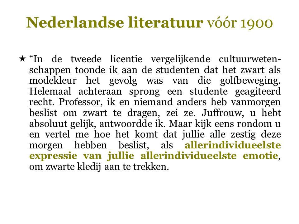 """Nederlandse literatuur vóór 1900  """"In de tweede licentie vergelijkende cultuurweten- schappen toonde ik aan de studenten dat het zwart als modekleur"""