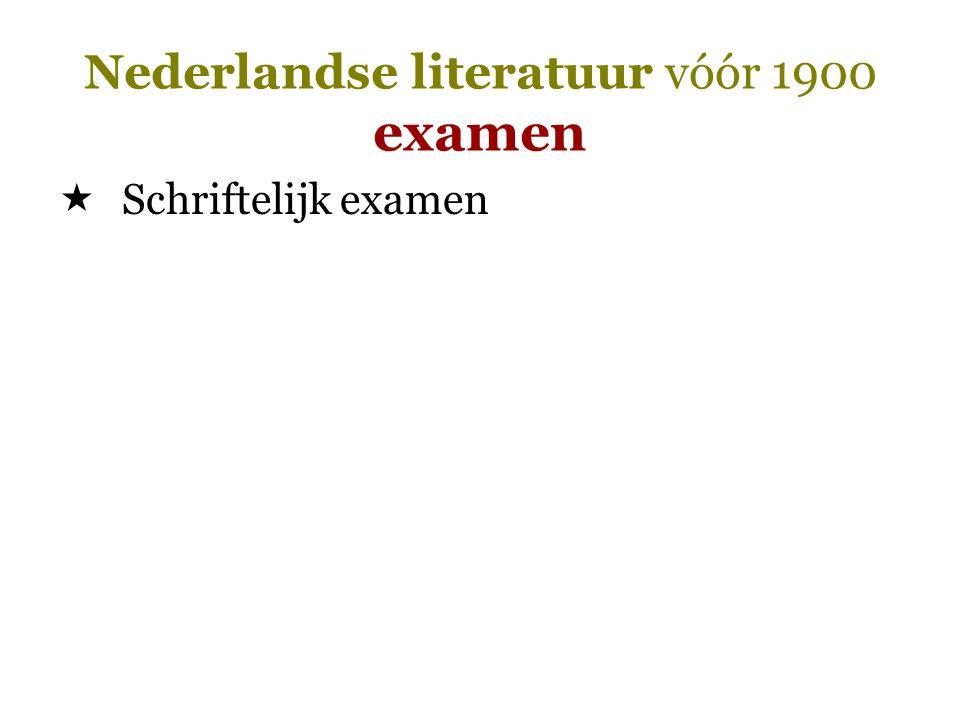Nederlandse literatuur vóór 1900 examen 2.College  Examenvragen  Uitleggen termen/korte citaten/namen Bijvoorbeeld:  Rederijker  Slaet op den trommele van dirredomdeine  Lied van heer Halewijn