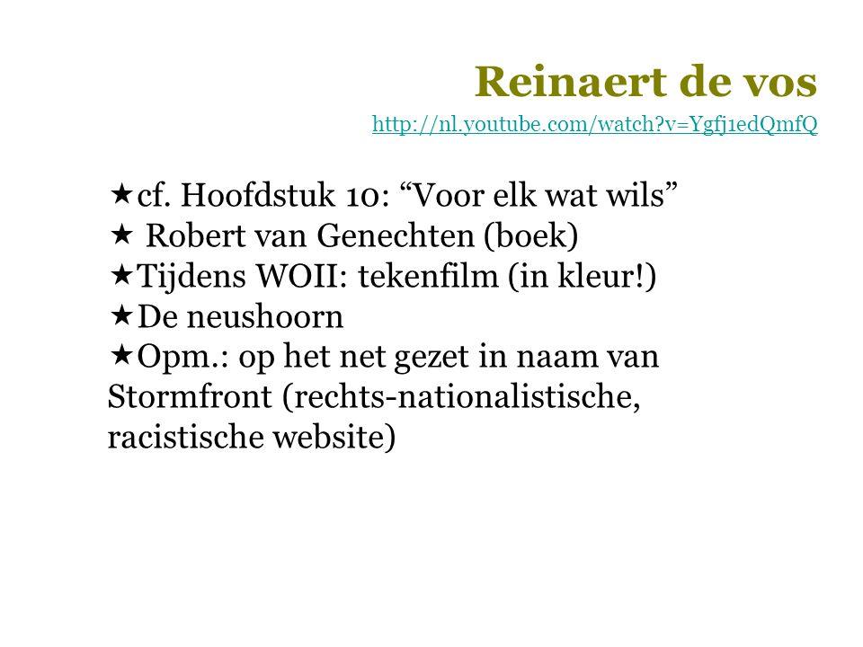 """Reinaert de vos http://nl.youtube.com/watch?v=Ygfj1edQmfQ  cf. Hoofdstuk 10: """"Voor elk wat wils""""  Robert van Genechten (boek)  Tijdens WOII: tekenf"""