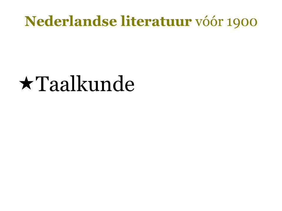 Nederlandse literatuur vóór 1900  Taalkunde