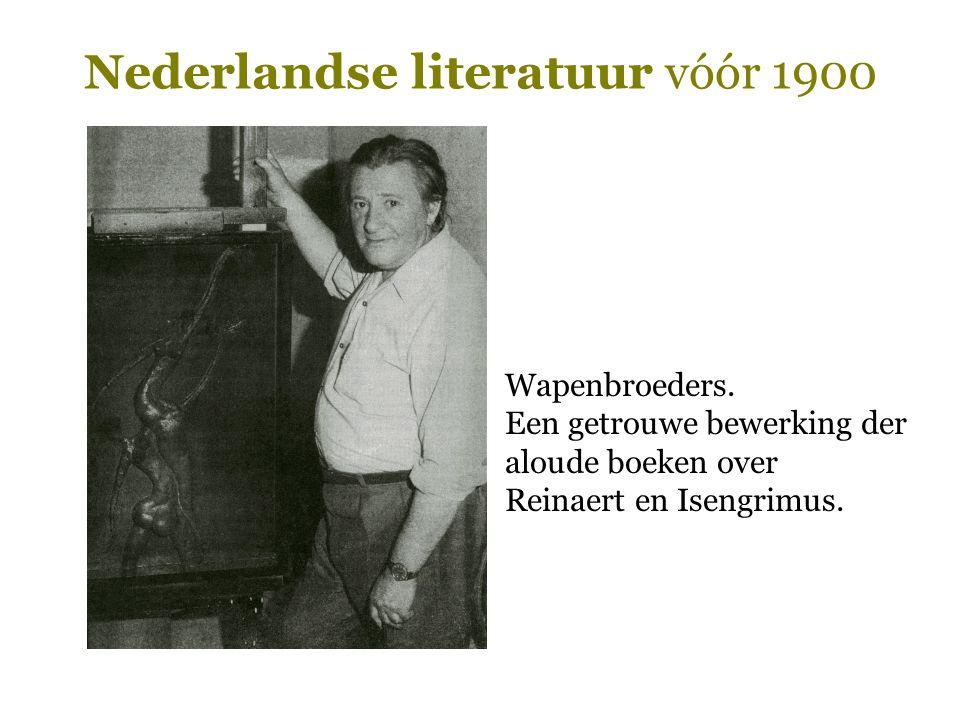 Nederlandse literatuur vóór 1900 Wapenbroeders. Een getrouwe bewerking der aloude boeken over Reinaert en Isengrimus.