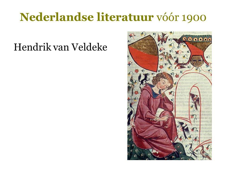 Nederlandse literatuur vóór 1900 Hendrik van Veldeke